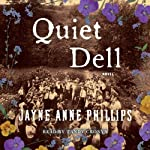 Quiet Dell: A Novel | Jayne Anne Phillips