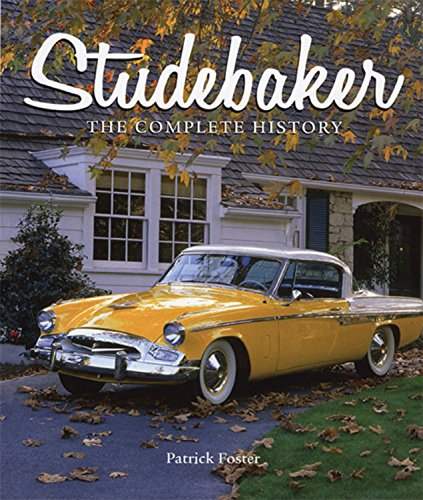 Studebaker: The Complete History