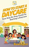 How To Start a Daycare: Your Step-By-Step Guide To Starting a Daycare