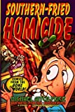img - for Southern-Fried Homicide: Comics from the Gone World! book / textbook / text book