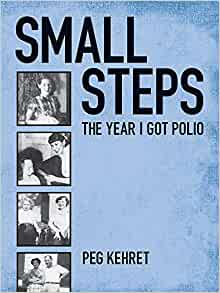 small steps the year i got polio book report Polio is a contagious viral illness that in its most severe form causes nerve  and  symptoms that affect some people years after having polio.