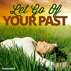 Let Go of Your Past Hypnosis Speech