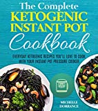 #8: Ketogenic Instant Pot Cookbook: Everyday Ketogenic Recipes You'll Love to Cook with Your Instant Pot Pressure Cooker (Ketogenic Diet, Instant Pot Cookbook)