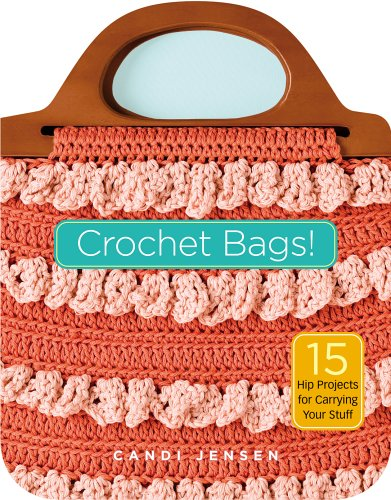 Download Crochet Bags!: 15 Hip Projects for Carrying Your Stuff pdf