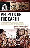 img - for Peoples of the Earth: Ethnonationalism, Democracy, and the Indigenous Challenge in Latin'' America by Martin Edwin Andersen (2010-02-15) book / textbook / text book