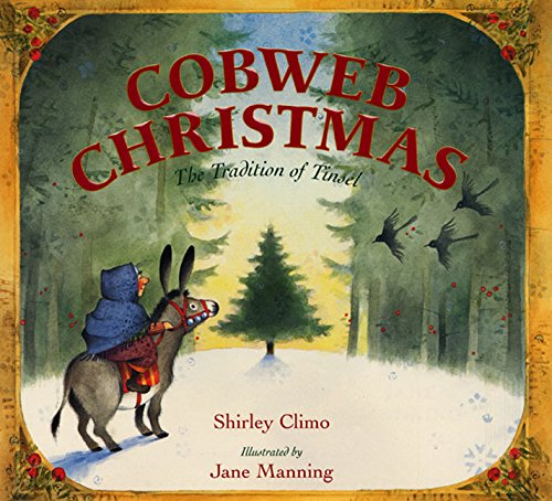 Cobweb Christmas: The Tradition of Tinsel (Illustrated Christmas Tree)