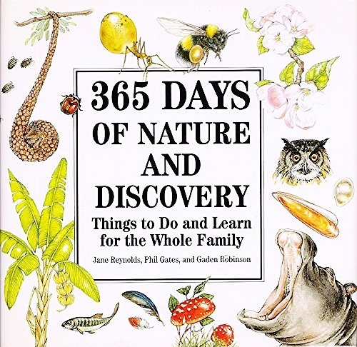 365 Days of Nature and Discovery: Things to Do and Learn for the Whole Family ()