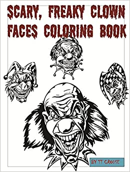 Amazoncom Scary Freaky Clown Faces Coloring Book 9781633830202