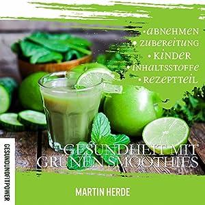 Gesundheit mit grünen Smoothies Hörbuch