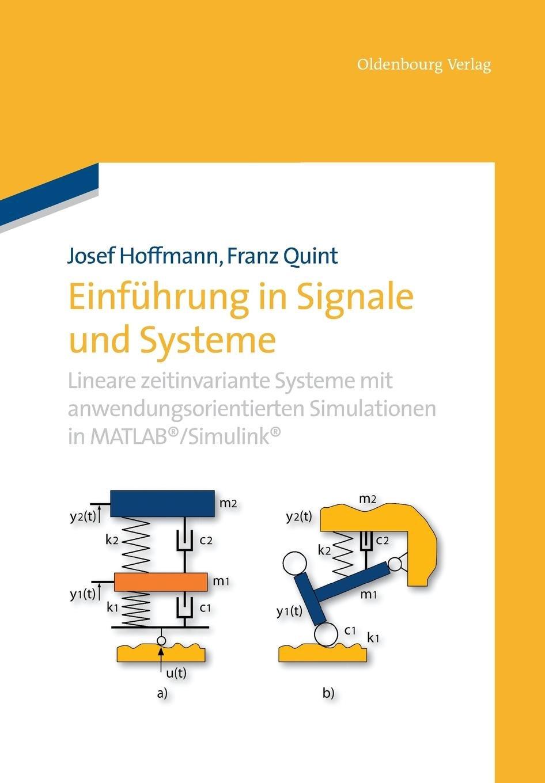 Einführung in Signale und Systeme: Lineare zeitinvariante Systeme mit anwendungsorientierten Simulationen in MATLAB/Simulink Taschenbuch – 12. Juni 2013 Josef Hoffmann 3486730851 Elektronik - Elektroniker Elektrotechnik