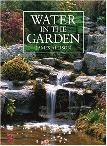 !NEW! Water In The Garden: A Complete Guide To The Design And Installation Of Ponds, Fountains, Streams, And Waterfalls. tiempo Tratado letras HERON Expenses Position Policia