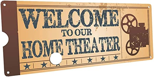 Amazon Com Welcome To Our Home Theatre Metal Sign Retro Ticket To The Movie Media Room Family Room Bar Den Decor