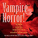 Vampire Horror! Audiobook by M. R. James, John Polidori, F. Marion Crawford Narrated by Bill Wallis, Anthony Head, John Telfer, Cornelius Garrett