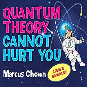 Quantum Theory Cannot Hurt You Hörbuch