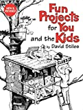 Fun Projects for You and the Kids, David Stiles, 1599211890