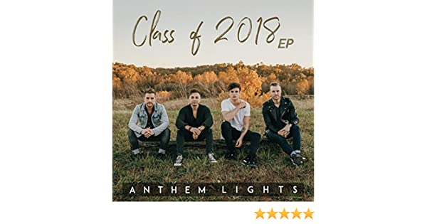 Class of 2018 - EP by Anthem Lights on Amazon Music - Amazon com