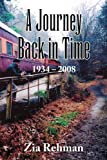 A Journey Back in Time 1934-2008, Zia Rehman, 1436383633