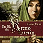 Der Eid der Kreuzritterin | Ricarda Jordan