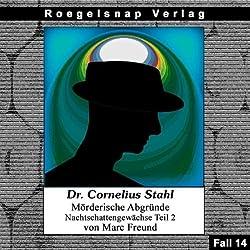 Nachtschattengewächse - Teil 2 (Dr. Cornelius Stahl - Mörderische Abgründe 14)