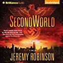 SecondWorld Audiobook by Jeremy Robinson Narrated by Phil Gigante