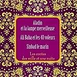 Les contes des mille et une nuits: Aladin et la lampe merveilleuse / Ali Baba et les 40 voleurs / Sinbad le marin    auteur inconnu