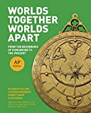 img - for Worlds Together, Worlds Apart: From the Beginnings of Humankind to the Present (AP  Edition) book / textbook / text book