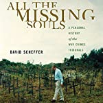 All the Missing Souls: A Personal History of the War Crimes Tribunals | David Scheffer