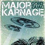 Major Karnage | Gord Zajac