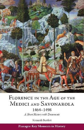 Florence in the Age of the Medici and Savonarola, 1464–1498: A Short History with Documents (Passages: Key Moments in History)