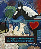 Image of Of Dogs and Other People: The Art of Roy De Forest