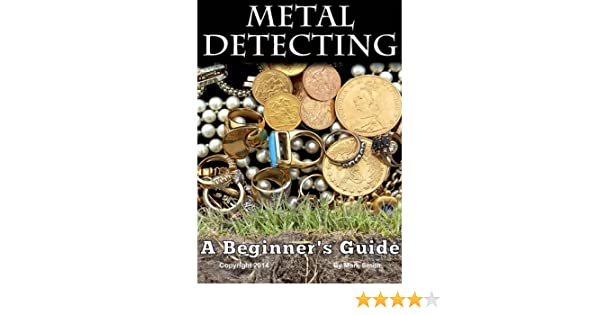 Metal Detecting: A Beginners Guide to Mastering the Greatest Hobby In the World (English Edition) eBook: Mark D Smith: Amazon.es: Tienda Kindle