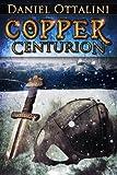 Copper Centurion, Daniel Ottalini, 148400843X