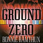 Ground Zero: Detective Eileen Reed Mystery Series, Book 1 | Bonnie Ramthun