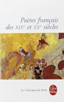 Poetes Francais Des 19eme Et 20eme Siecles (Le