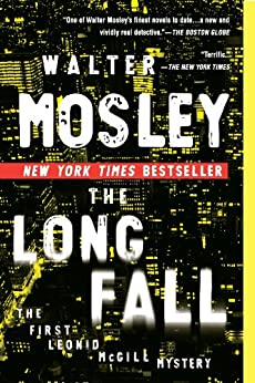 The Long Fall: The First Leonid McGill Mystery (Leonid McGill series Book 1) by [Mosley, Walter]
