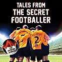 Tales from the Secret Footballer Audiobook by  The Secret Footballer Narrated by Damian Lynch