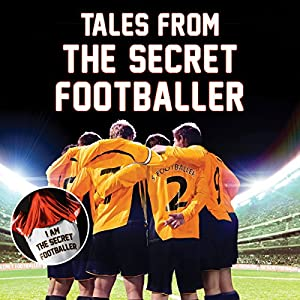 Tales from the Secret Footballer Audiobook