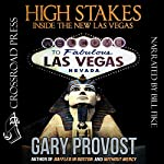 High Stakes: Inside the New Las Vegas | Gary Provost