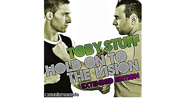 Hold on to the Vision(Extended Edition) de Toby Stuff en Amazon ...