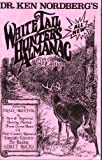 Whitetail Hunter's Almanac, Ken Nordberg, 1886422095