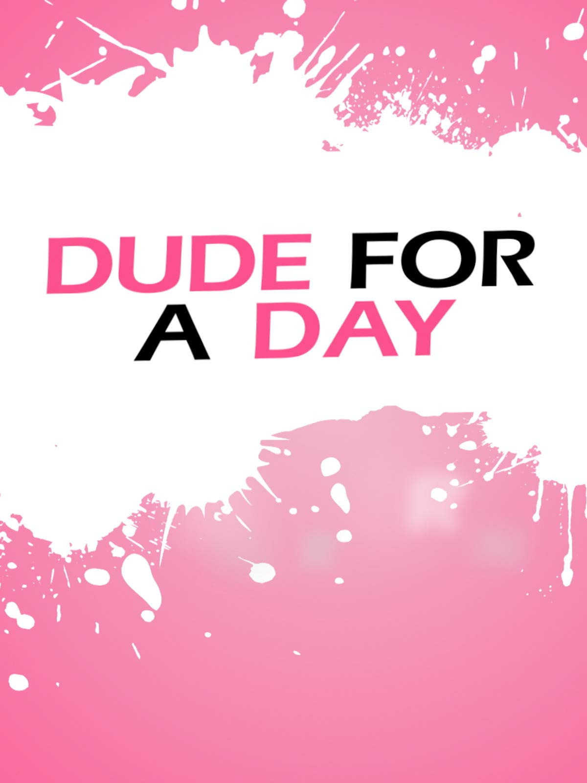 Dude For A Day
