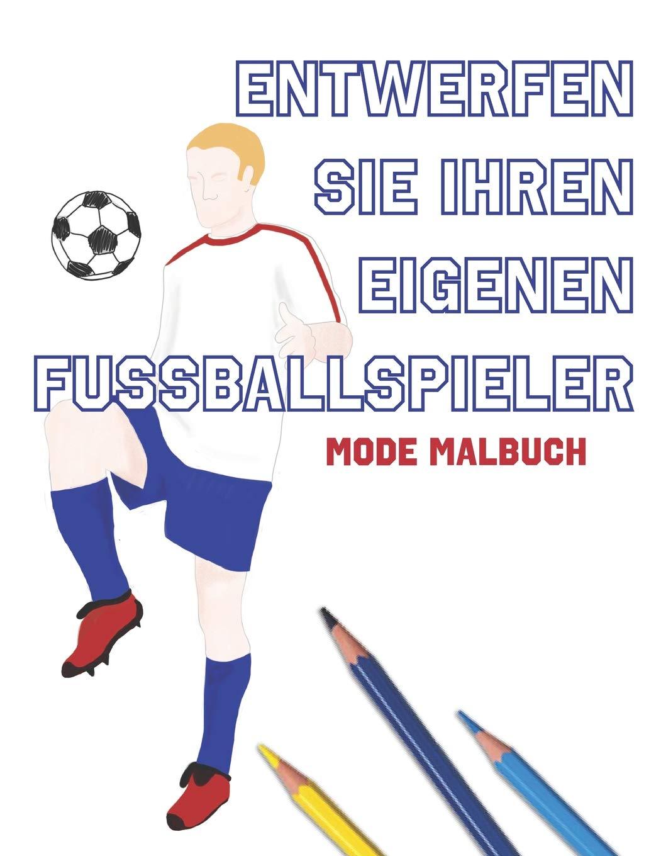 Entwerfen Sie Ihren Eigenen Fussballspieler Mode Malbuch
