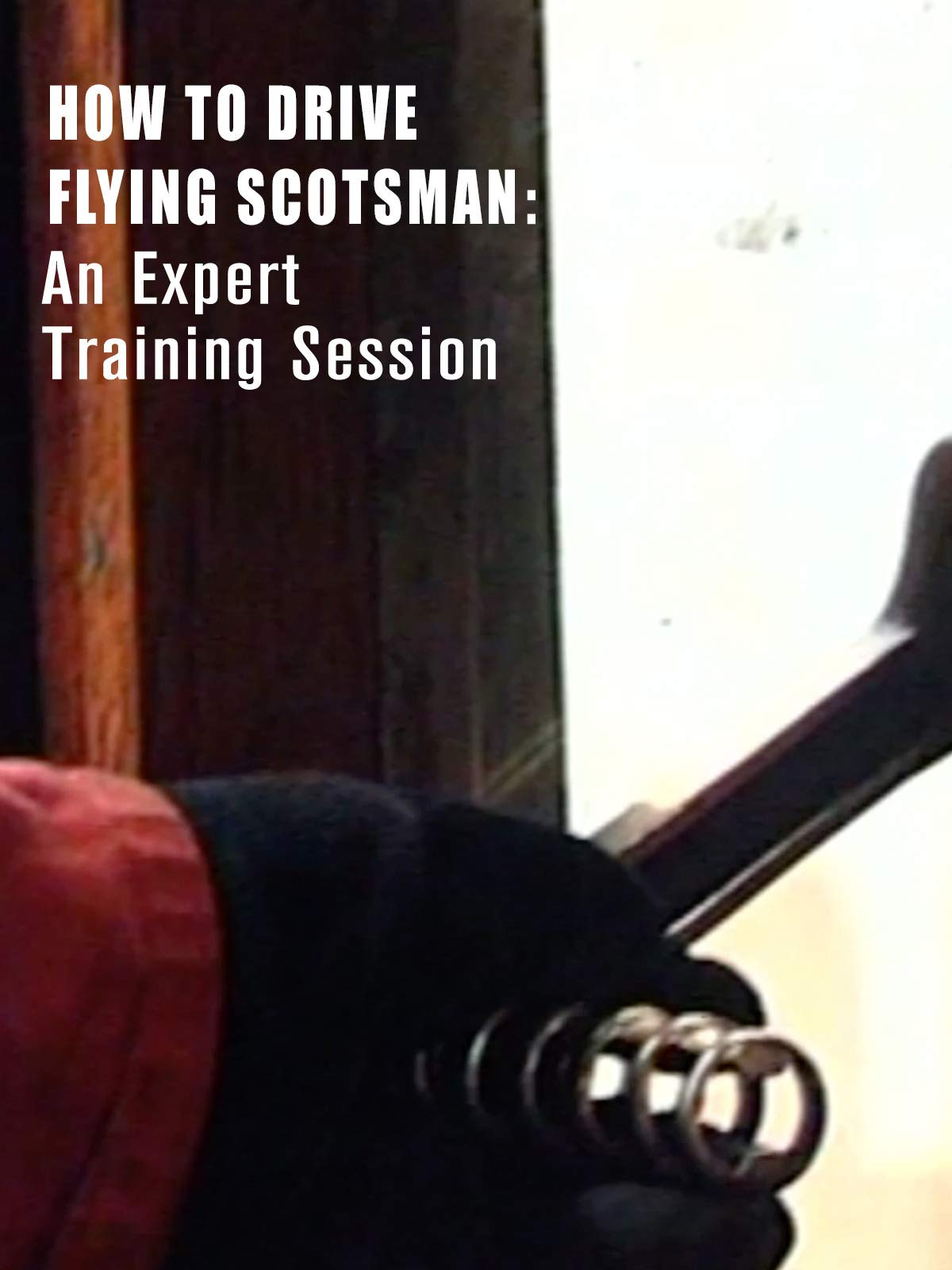 How to Drive the Flying Scotsman: An Expert Training Session on Amazon Prime Video UK