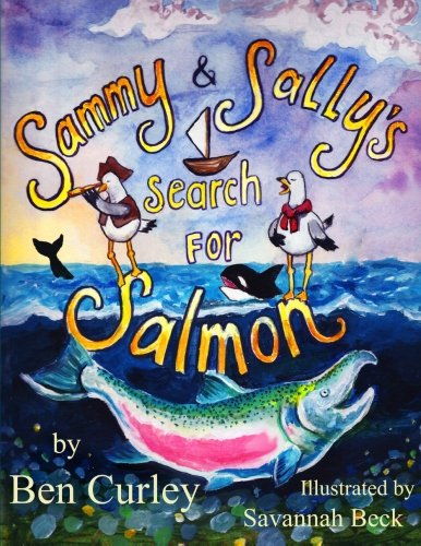 Sammy and Sally's Search for Salmon: Sammy and Sally's search for Salmon is a beautifully illustrated book about the life cycle of the Chinook or King ... in the millions and are now endangered.