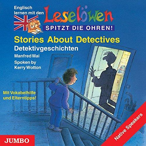 Leselöwen Stories About Detectives. CD: Detektivgeschichten. Mit Vokabelhilfe und Elterntipps!