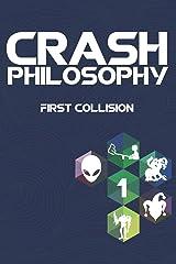 Crash Philosophy: First Collision Paperback