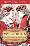 Anne and Charles: Passion And Politics In Late Medieval France: The Story of Anne of Brittany's Marriage to Charles VIII (The Anne of Brittany Series) (Volume 1)