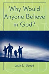 Why Would Anyone Believe in God? (Cognitive Science of Religion Series) Paperback