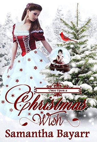 christian romance once upon a christmas wish christian christmas romance by bayarr - The Christmas Wish