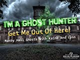 I'm a Ghost Hunter Get Me Out Of Here! Manby hall